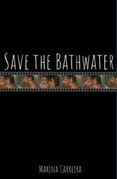 Save the Bathwater by Marina Carreira
