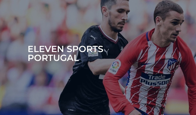 Huge pay-TV win for Eleven Sports in Portugal