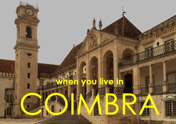 When you live in Coimbra… - A.M. -