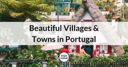 What are the best small towns and villages to visit in Portugal? -